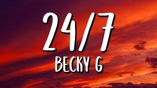 Becky G - 24/7 (Letra/Lyrics)