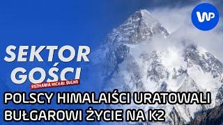 Polacy uratowali życie Bułgara na K2. I to dwa razy! - Marcin Kaczkan - Sektor Gości 112, cz. 1/4