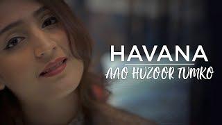 Havana x Aao Huzoor Tumko - Dhvani Bhanushali | Chaitanya Baidkar | Camilla Cabello | Cover