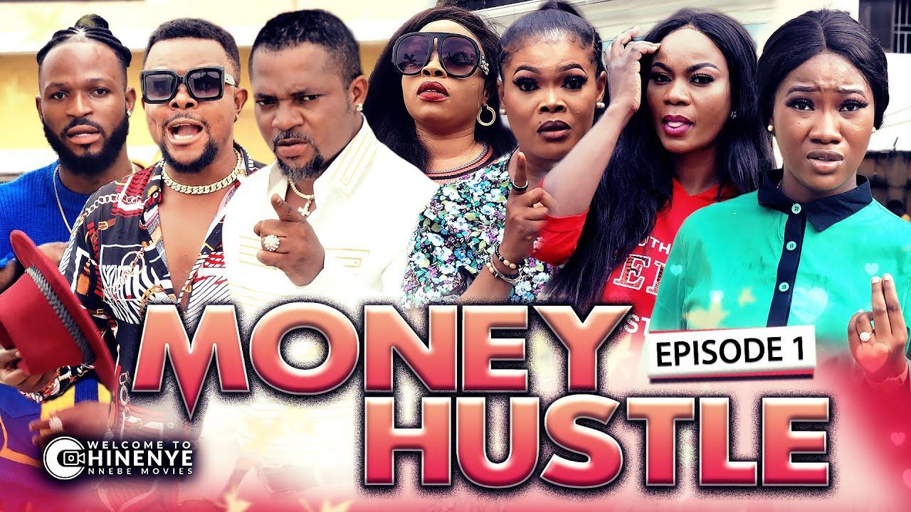 MONEY HUSTLE (EPISODE 1) | NEW CHINENYE NNEBE & UCHE NANCY NIGERIAN MOVIES 2020 LATEST FULL MOVI