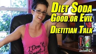 Diet Soda - Good or Evil - Dietitian Talk