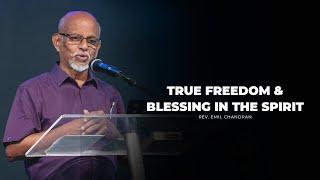 True Freedom & Blessing In The Spirit | Rev. Emil Chandran