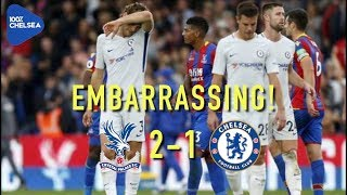 Embarrassing! but conte out? no way! || crystal palace 2-1 chelsea || hangover review