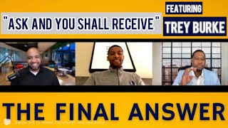 [FULL EPISODE] Ask and You Shall Receive w/ Trey Burke|EPISODE 13| The Final Answer