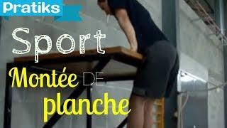 Sport - Comment faire une montée de planche