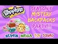 Super Mega Toy Squad - Shopkins Season 5 | LUCKY 7 BLIND BAGS /  BACKPACKS | Glow In the Dark!