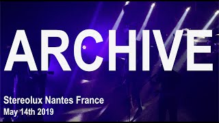 ARCHIVE Live Full Concert 4K @ Stereolux Nantes France May 14th 2019 25 Tour