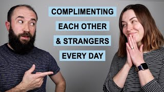 We Complimented Each Other & Strangers Every Day for a Month, Here's What Happened