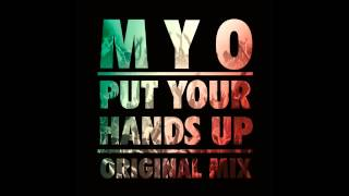 Myo - Put Your Hands Up (Original Mix)