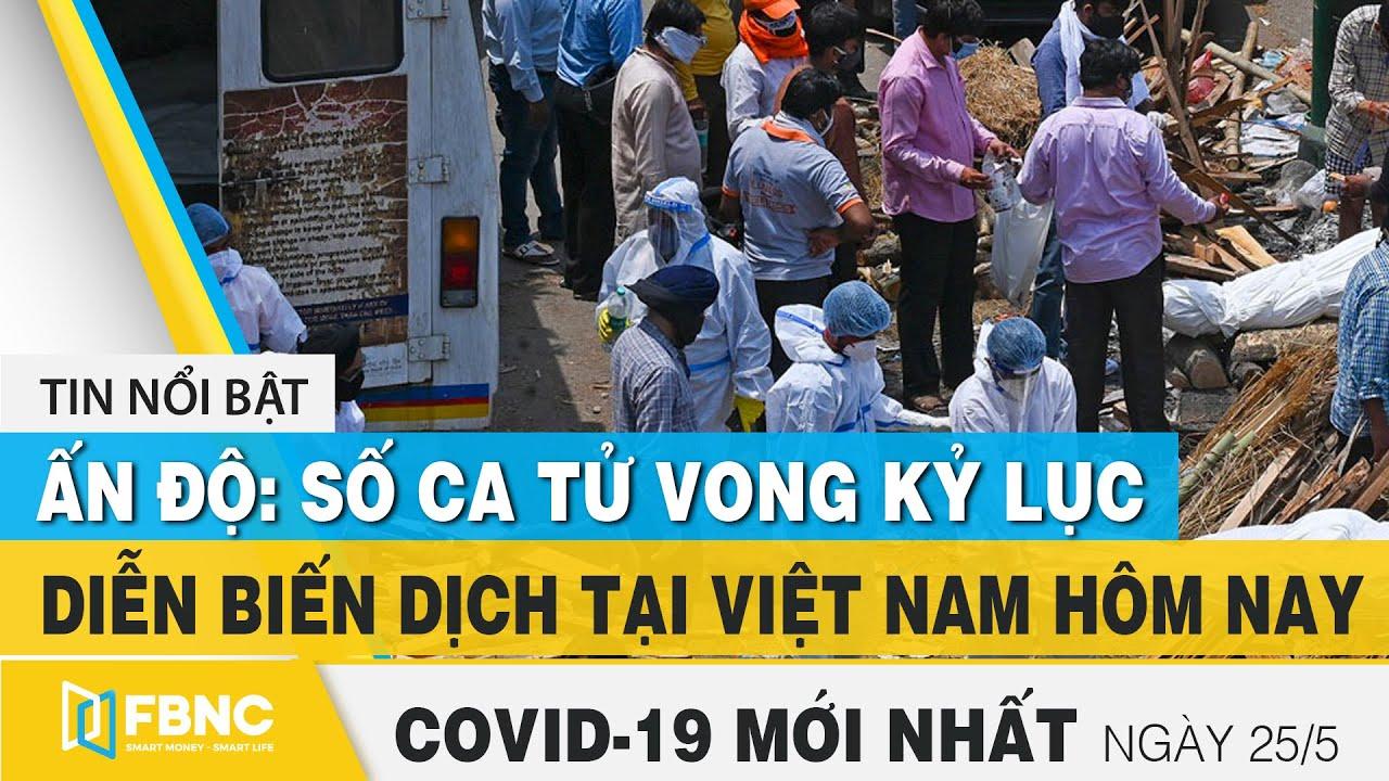 Tin tức Covid-19 mới nhất hôm nay 25/5 | Dich Virus Corona Việt Nam hôm nay | FBNC