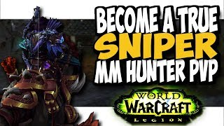 BECOME A SNIPER!! MM Hunter PvP Patch 7.3