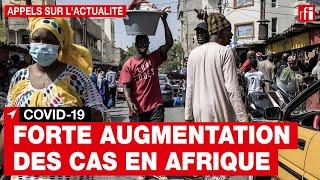 Covid-19 : forte augmentation des cas en Afrique