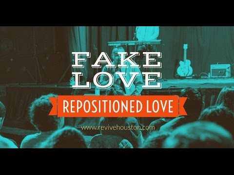 "Fake Love ""Repositioned Love"""