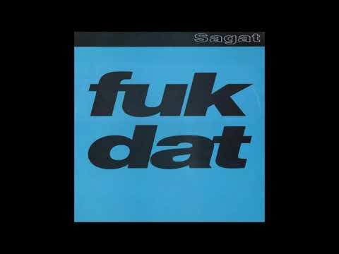 Sagat - Fuk 'A' Pella