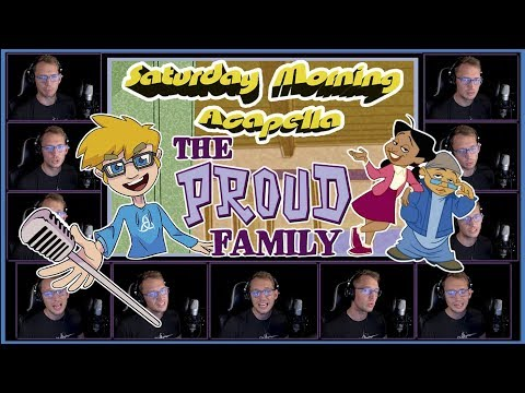 The Proud Family Theme - Saturday Morning Acapella