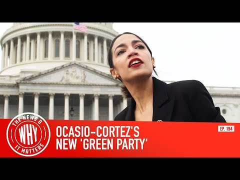 Ocasio-Cortez's New 'Green Party' Sounds Familiar l The News & Why It Matters Ep 194
