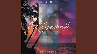 Provided to YouTube by TuneCore Japan Mid & Summer Night · Haruka Yoshiki Mid & Summer Night ℗ 2020 Eight One inc. Released on: 2020-07-15 ...