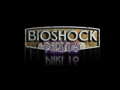 BioShock | Part 16 - Fontaine!!!!!
