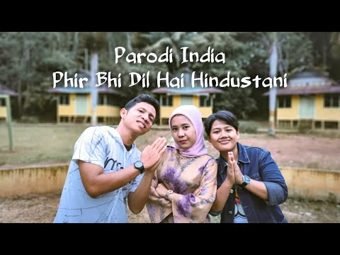 [Parodi India] Phir Bhi Dil Hai Hindustani/ Juhi Chawla & Shah Rukh Khan