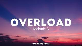 Overload - Melanie C (lyrics)