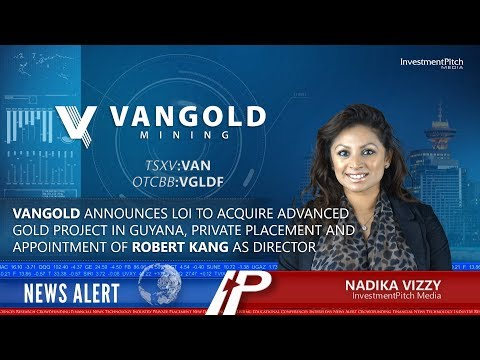 Vangold Announced LOI To Acquire Gold Project In Guyana & Appointment Of Robert Kang As Director