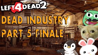 L4D2 Dead Industry Part 5 FINALE SAMA DAW YUNG TANK