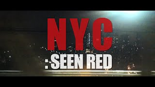NYC : Seen Red [Documentary]