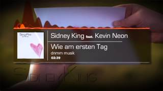 Sidney King - Wie am ersten Tag - KEVIN NEON REMIX [OFFICIAL]