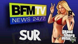 BFMTV Sur GTA 5 ! Parodie