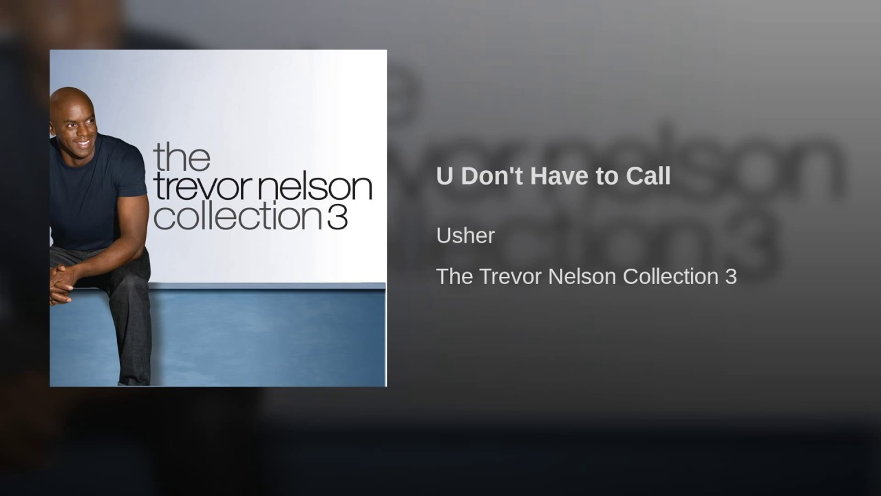 U Don't Have to Call - YouTube