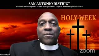 San Antonio District AMEC Jesus' 7 Last Words from the Cross  3rd Word:  Rev. Alma Phillips March 31
