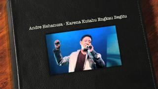 Video Andre Hehanusa - Karena Kutahu Engkau Begitu download MP3, 3GP, MP4, WEBM, AVI, FLV Maret 2018