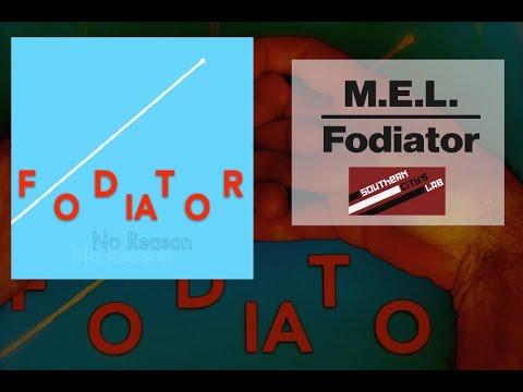 Fodiator // M.E.L.