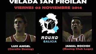 LUGO 10/14 Luis Angel -vs- Jamal Rochdi