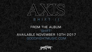 AXIS - Shift II [OFFICIAL STREAM]