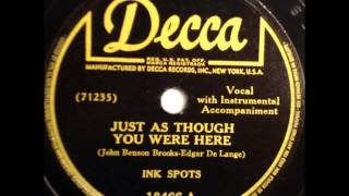 Ink Spots-Just As Though You Were Here (Decca 18466)