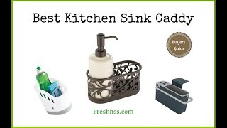 ✅Kitchen Sink Caddy: Reviews of the 8 Best Kitchen Sink Caddy, Plus the 2 Worst to Avoid ❎