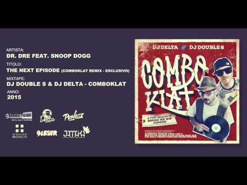 Dr. Dre Feat. Snoop Dogg - The Next Episode (ComboKlat Remix - Esclusivo) // ComboKlat Mixtape