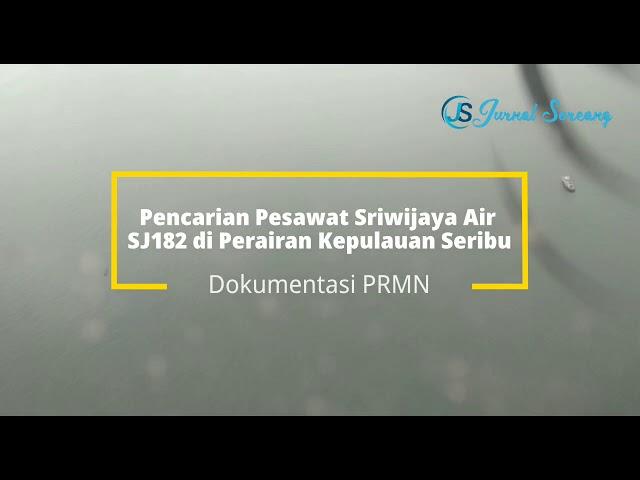 Dokumentasi Liputan Tim PRMN dalam Pencarian Pesawat Sriwijaya Air SJ182 di Kepulauan Seribu
