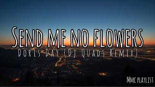 Send Me No Flowers - Doris Day ( Dj Quads Remix ) Lyrics | Lyric Video ( Free Music )
