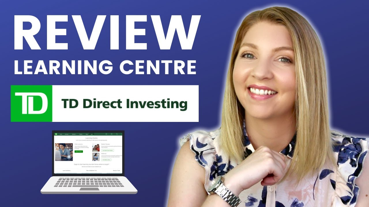 Start Learning to Invest with TD Direct Investing Learning Centre