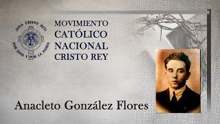 Anacleto González Flores (1)