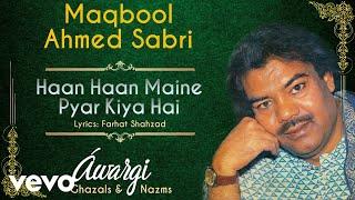 Video Haan Haan Maine Pyar Kiya Hai - Awargi   Maqbool Ahmed Sabri   Official Audio Song download MP3, 3GP, MP4, WEBM, AVI, FLV September 2017