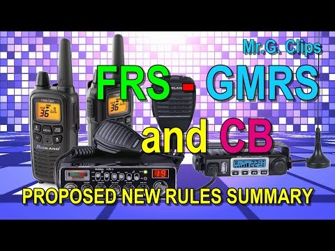 NEW FRS, GMRS, CB RULES BY THE FCC!!!