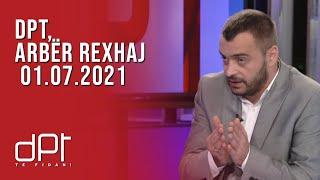 DPT, Arbër Rexhaj - 01.07.2021