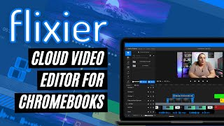 Flixier Revisited: My New Favorite Chromebook Video Editor In 2021 (Review)