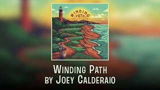 Joey Calderaio - Winding Path (Official Lyric Video)