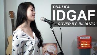 IDGAF - DUA LIPA COVER BY JULIA VIO