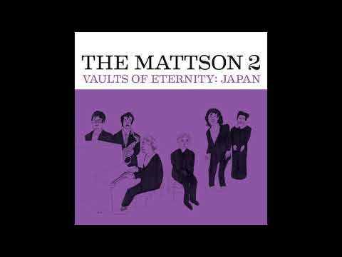 "The Mattson 2 - ""Vaults of Eternity: Japan"" (audio only)"