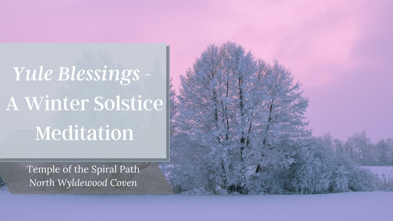 TSP's 12 Days of Yule 2020 - DAY 7 - A Winter Solstice Meditation